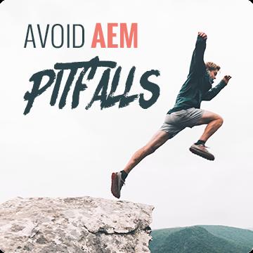 AEM Pitfalls